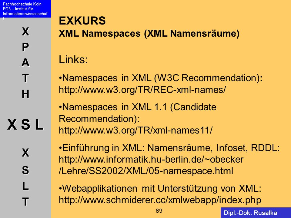 EXKURS XML Namespaces (XML Namensräume) Links: