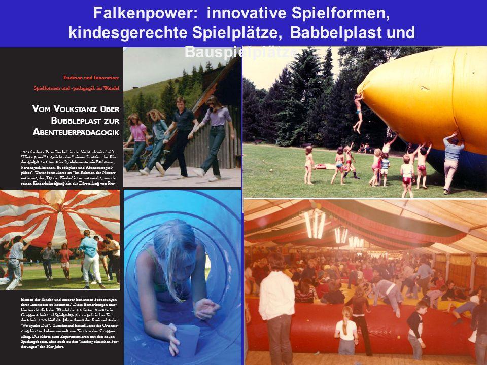 Falkenpower: innovative Spielformen, kindesgerechte Spielplätze, Babbelplast und Bauspielplätze