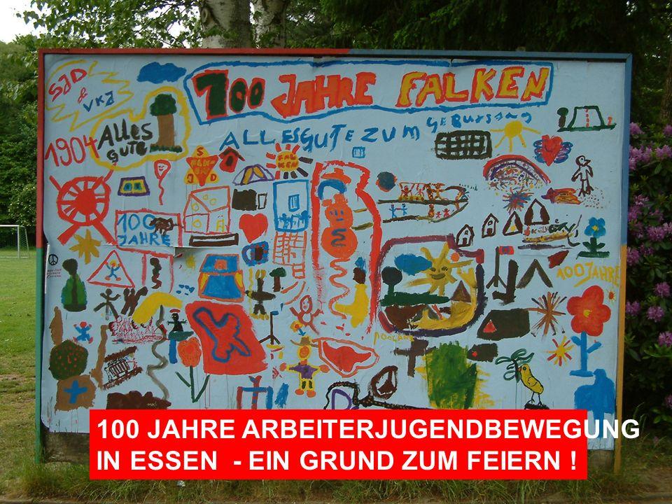 100 JAHRE ARBEITERJUGENDBEWEGUNG IN ESSEN - EIN GRUND ZUM FEIERN !