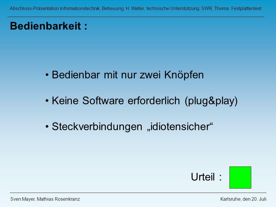 Bedienbar mit nur zwei Knöpfen Keine Software erforderlich (plug&play)