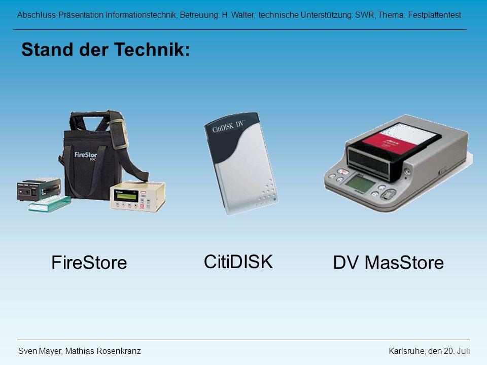 Stand der Technik: FireStore CitiDISK DV MasStore