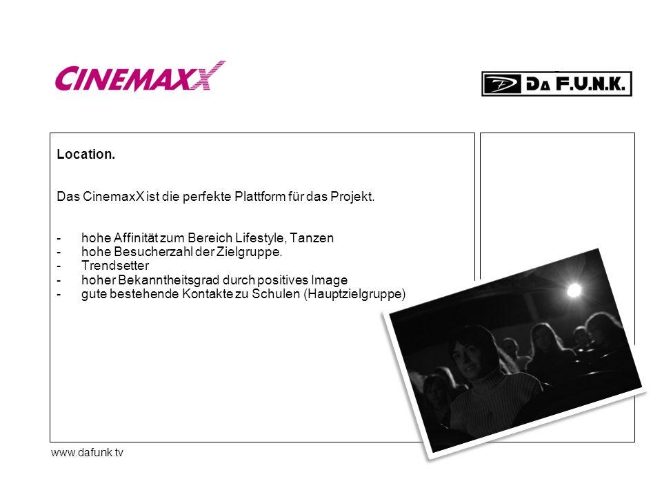 Das CinemaxX ist die perfekte Plattform für das Projekt.