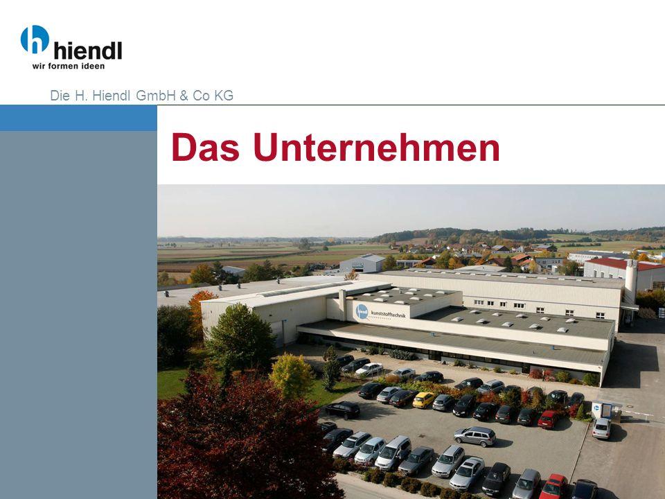 Die H. Hiendl GmbH & Co KG Das Unternehmen