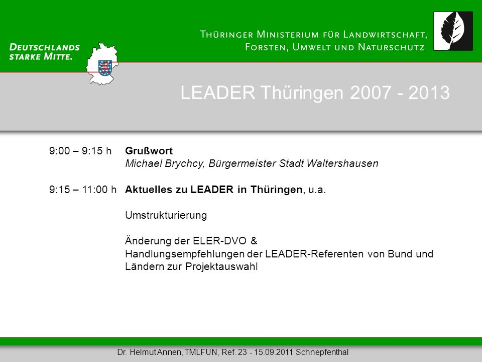 LEADER Thüringen 2007 - 2013 9:00 – 9:15 h Grußwort