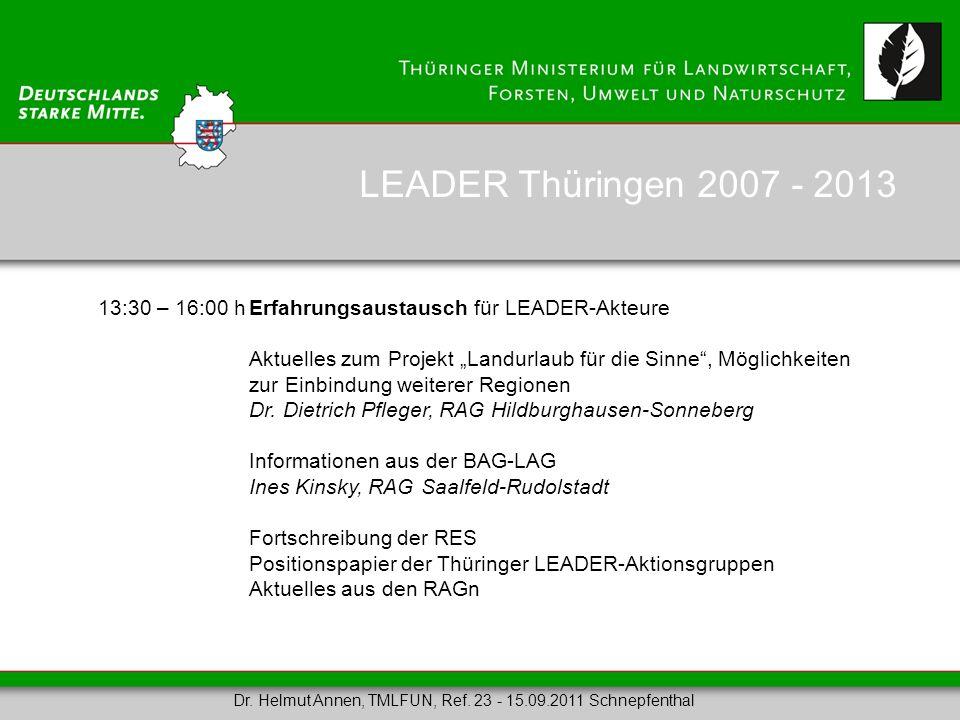 LEADER Thüringen 2007 - 2013 13:30 – 16:00 h Erfahrungsaustausch für LEADER-Akteure.