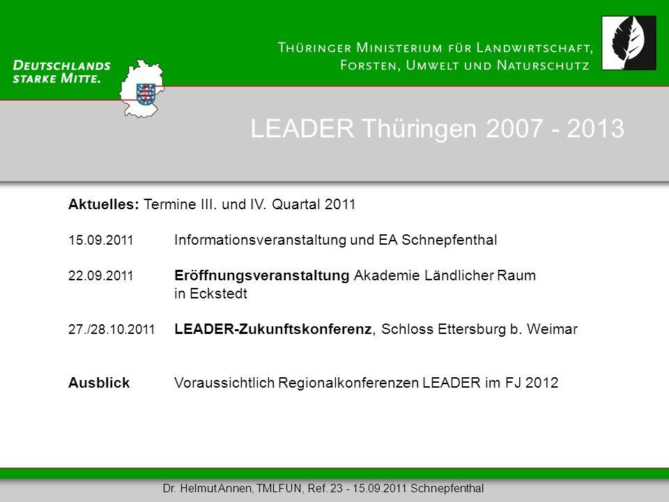 LEADER Thüringen 2007 - 2013 Aktuelles: Termine III. und IV. Quartal 2011. 15.09.2011 Informationsveranstaltung und EA Schnepfenthal.