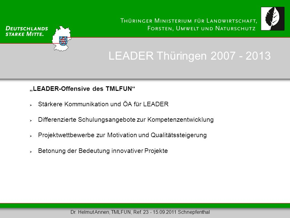 "LEADER Thüringen 2007 - 2013 ""LEADER-Offensive des TMLFUN"