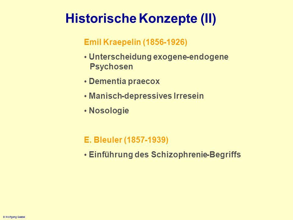 Historische Konzepte (II) Emil Kraepelin (1856 - 1926) •