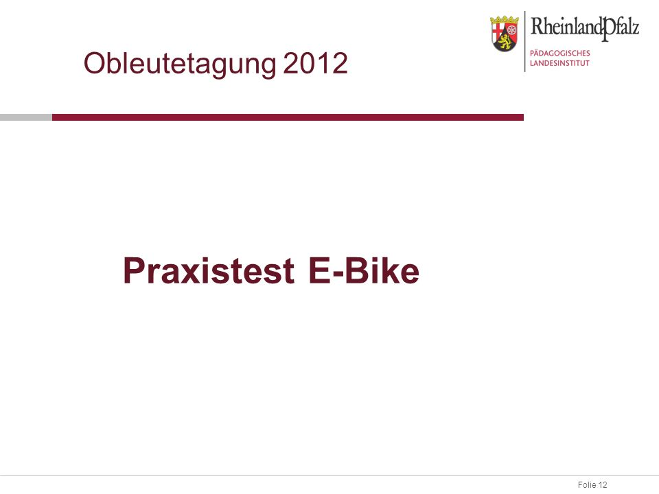 Obleutetagung 2012 Praxistest E-Bike