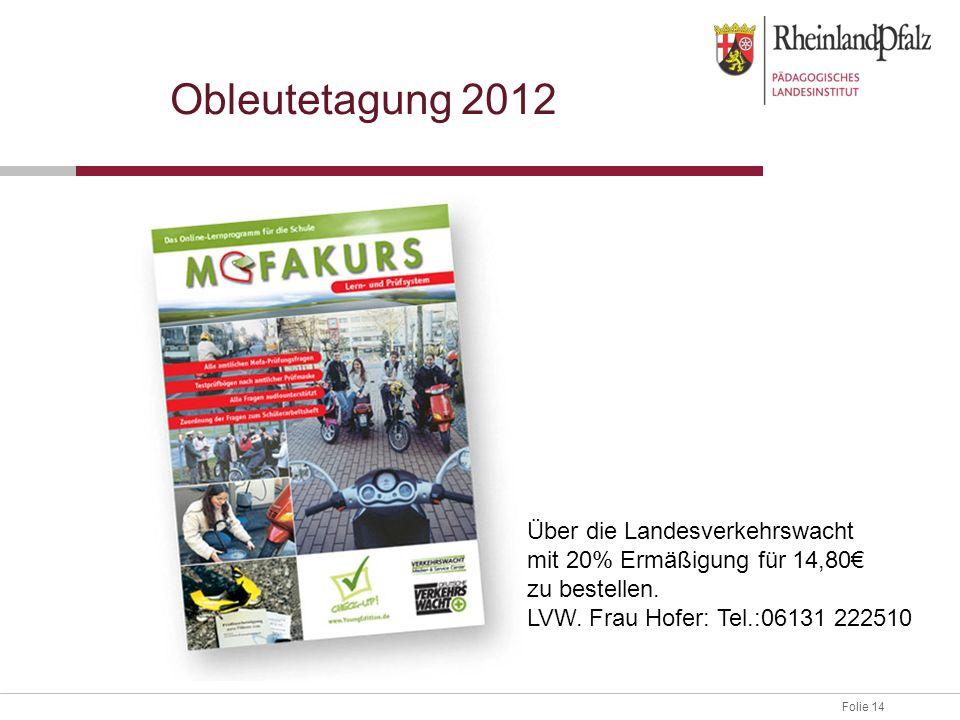 Obleutetagung 2012 Über die Landesverkehrswacht