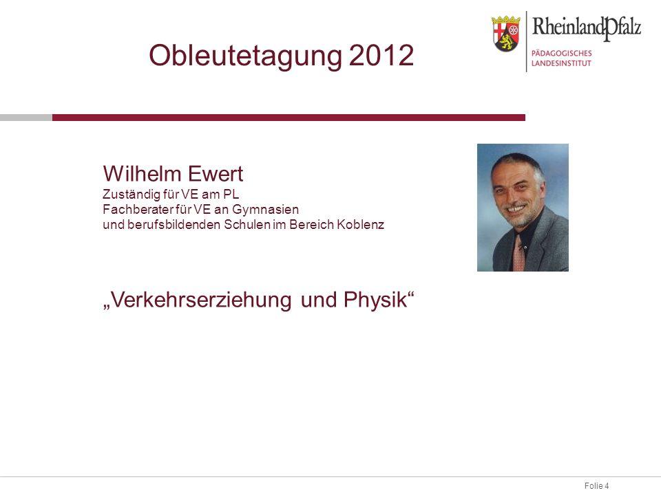 """Obleutetagung 2012 Wilhelm Ewert """"Verkehrserziehung und Physik"""