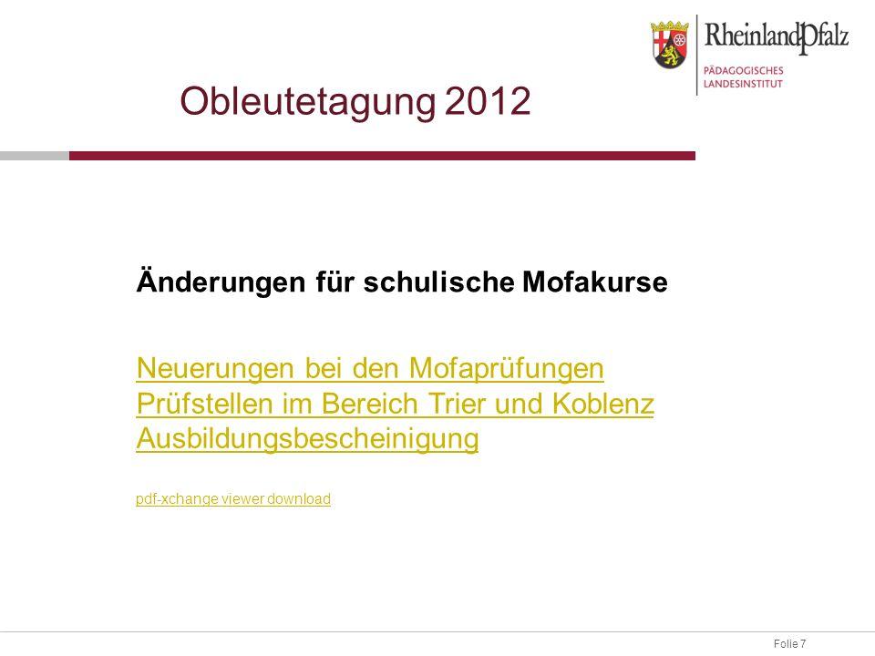 Obleutetagung 2012 Änderungen für schulische Mofakurse