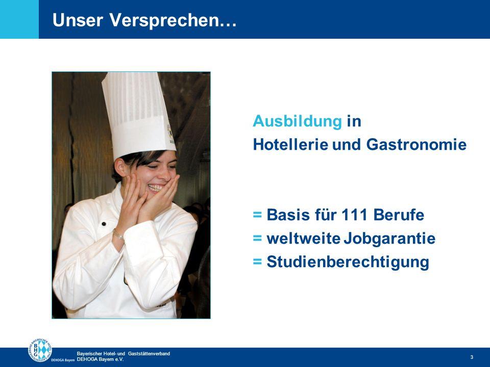 Unser Versprechen… Ausbildung in Hotellerie und Gastronomie = Basis für 111 Berufe = weltweite Jobgarantie = Studienberechtigung