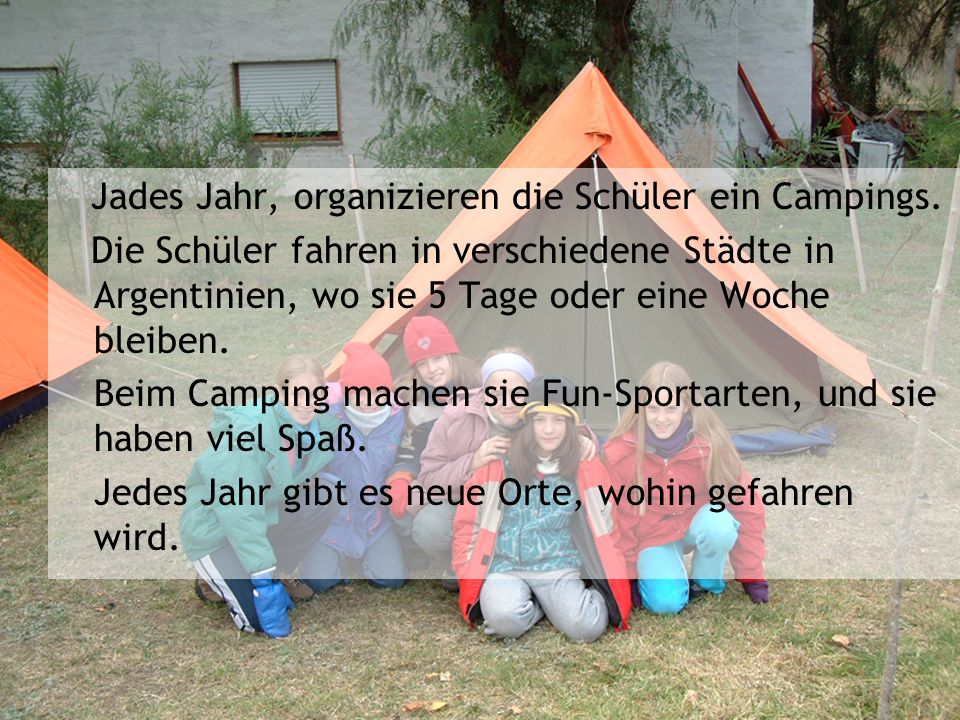 Jades Jahr, organizieren die Schüler ein Campings.