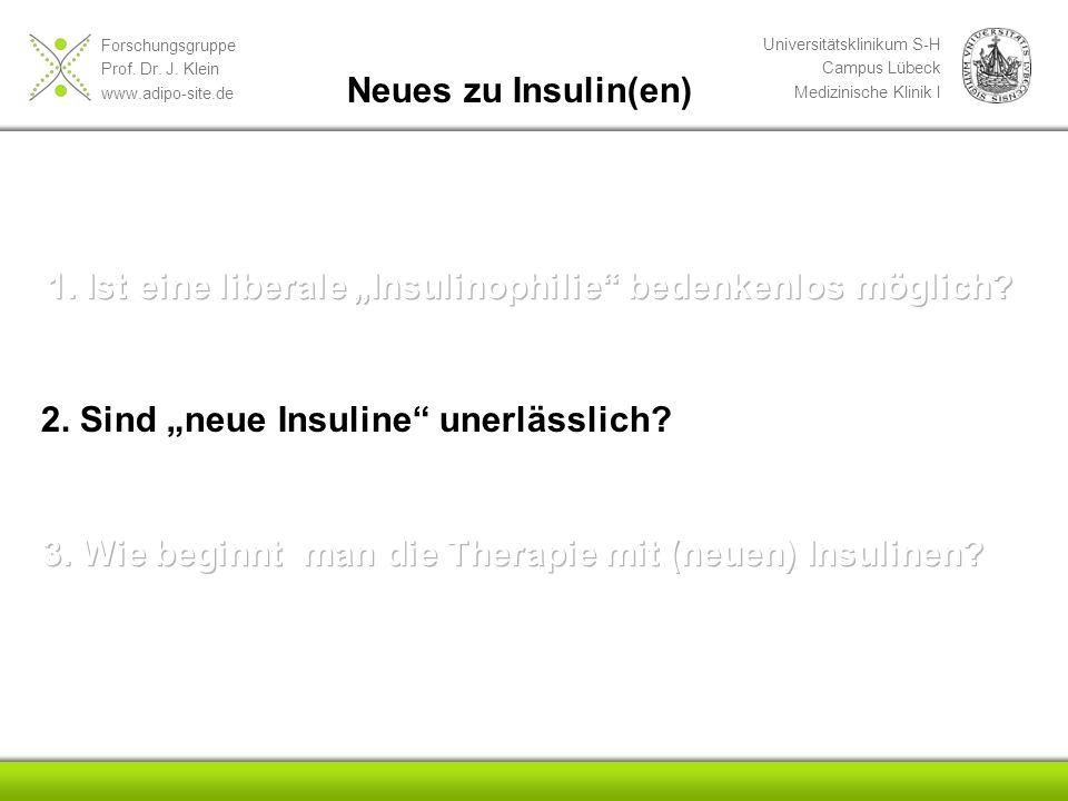"""1. Ist eine liberale """"Insulinophilie bedenkenlos möglich"""