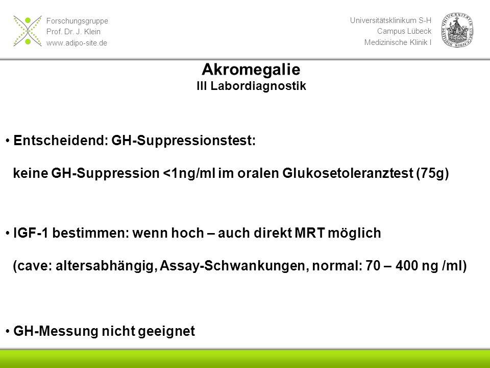 Akromegalie Entscheidend: GH-Suppressionstest: