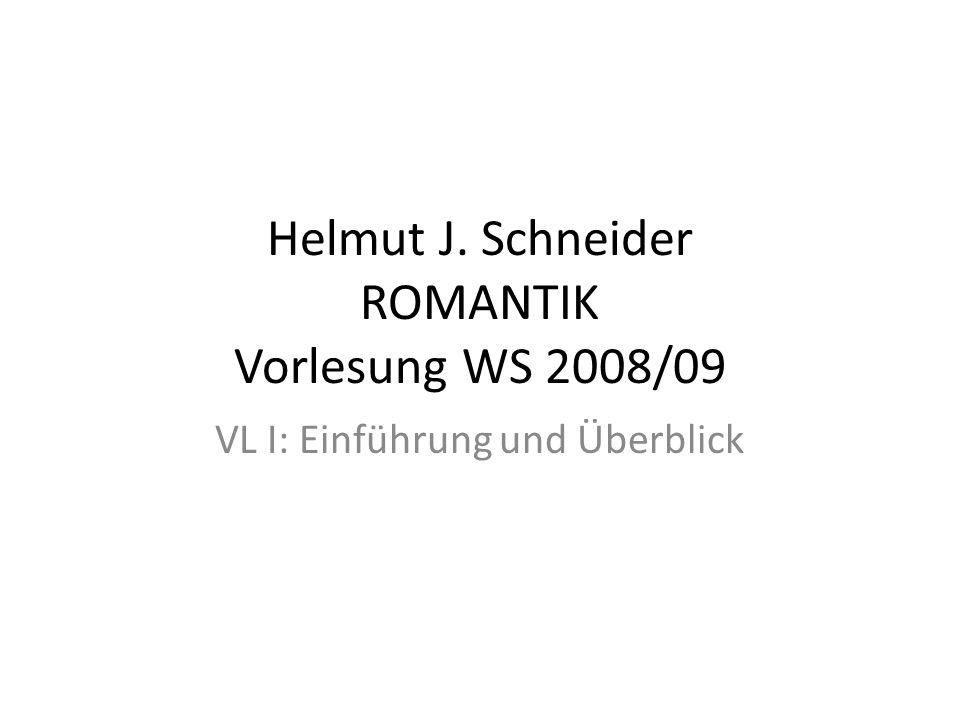 Helmut J. Schneider ROMANTIK Vorlesung WS 2008/09