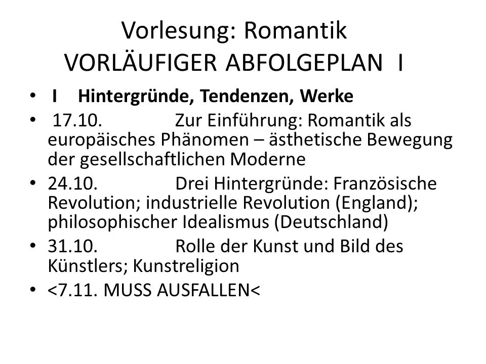 Vorlesung: Romantik VORLÄUFIGER ABFOLGEPLAN I