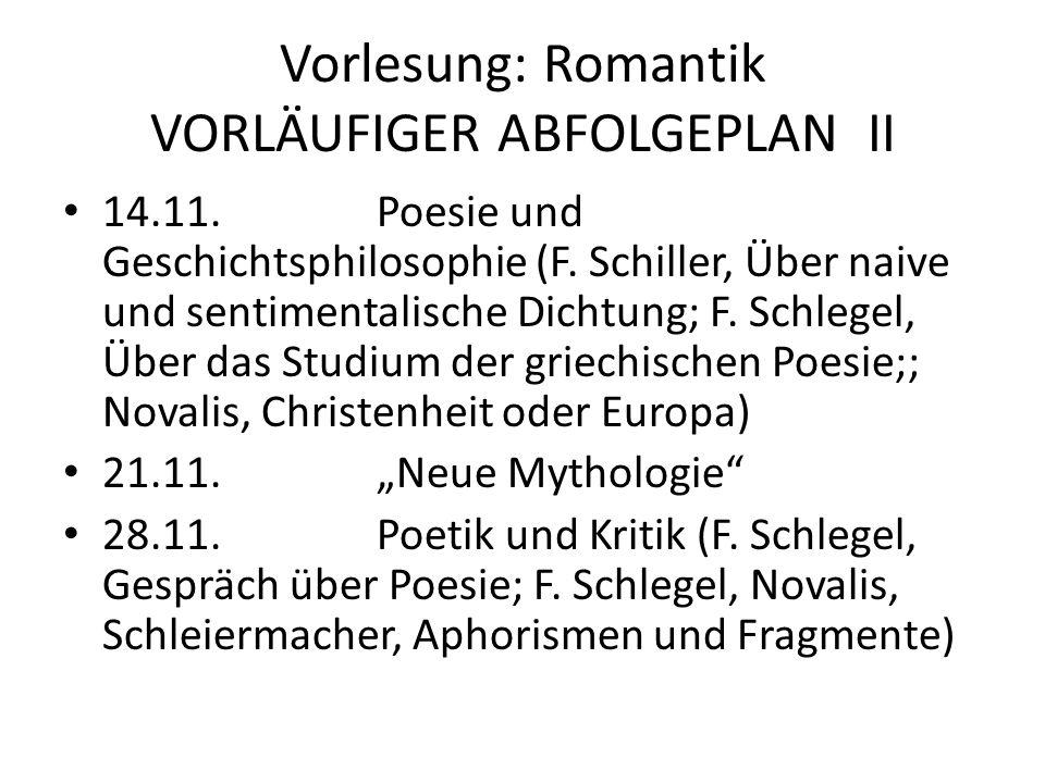 Vorlesung: Romantik VORLÄUFIGER ABFOLGEPLAN II