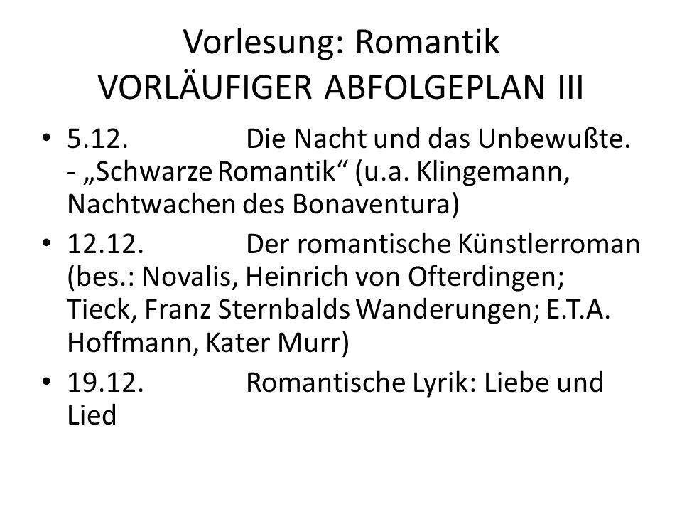 Vorlesung: Romantik VORLÄUFIGER ABFOLGEPLAN III