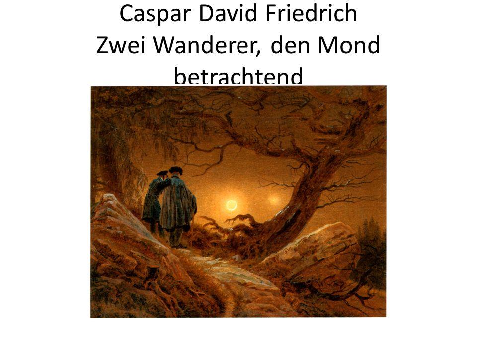 Caspar David Friedrich Zwei Wanderer, den Mond betrachtend