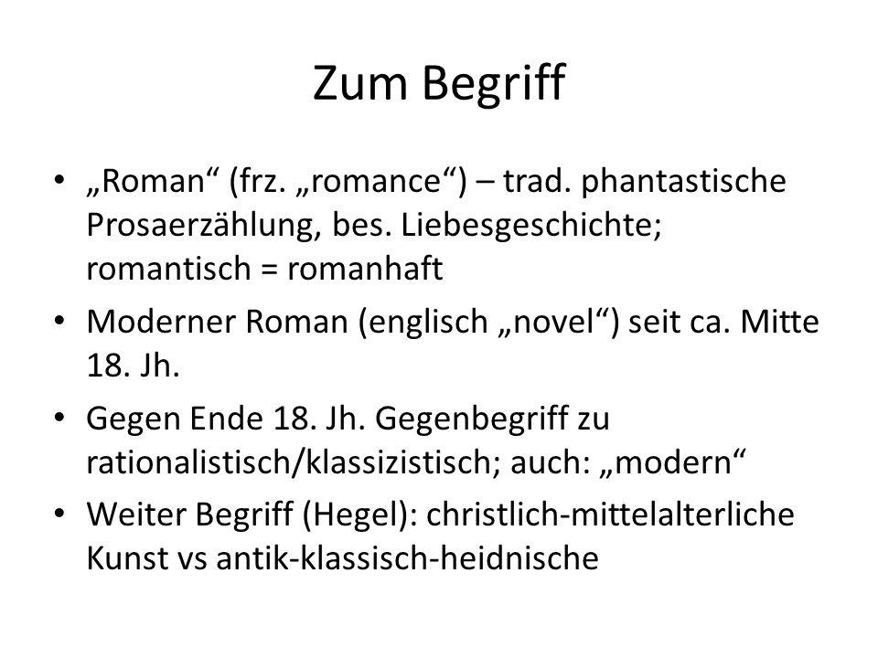 """Zum Begriff """"Roman (frz. """"romance ) – trad. phantastische Prosaerzählung, bes. Liebesgeschichte; romantisch = romanhaft."""