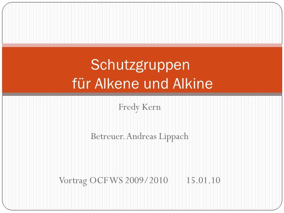 Schutzgruppen für Alkene und Alkine
