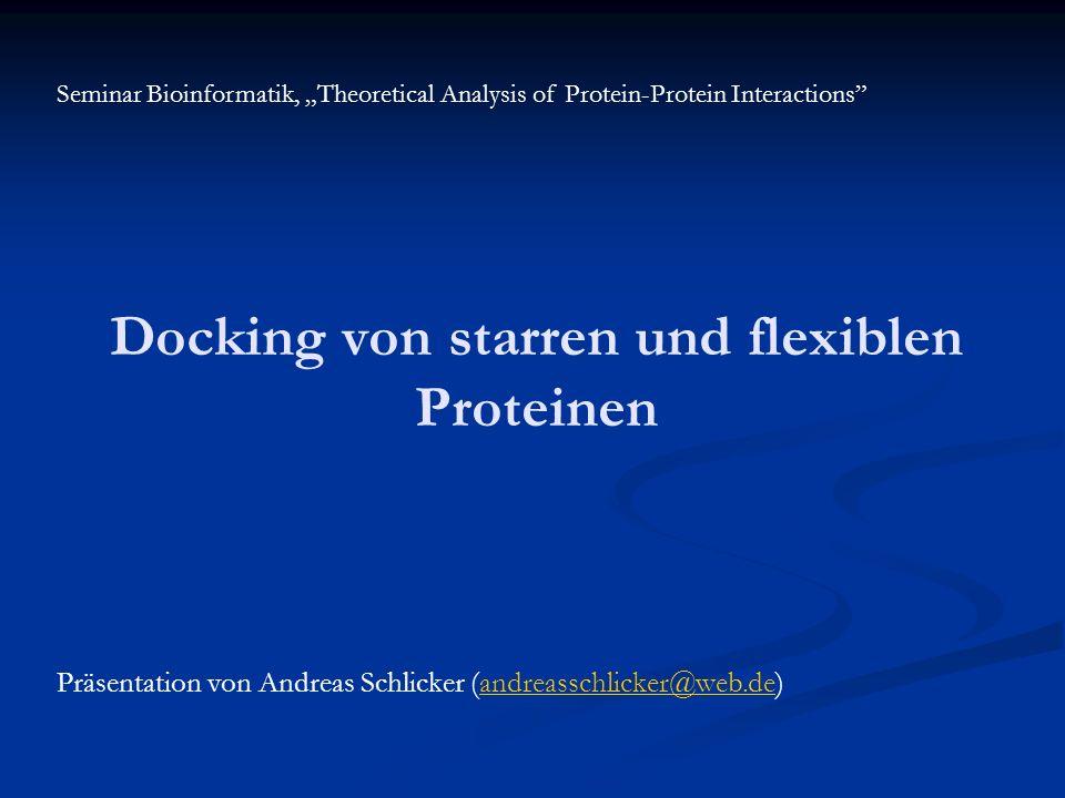 Docking von starren und flexiblen Proteinen