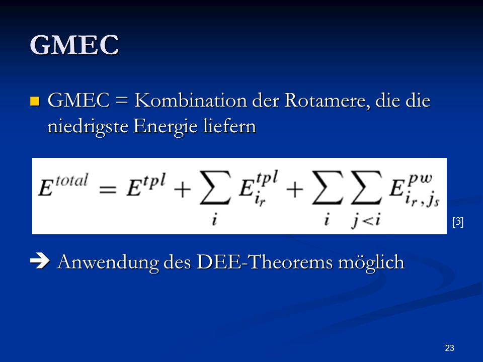 GMEC GMEC = Kombination der Rotamere, die die niedrigste Energie liefern.