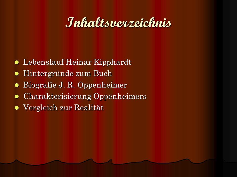 Inhaltsverzeichnis Lebenslauf Heinar Kipphardt Hintergründe zum Buch