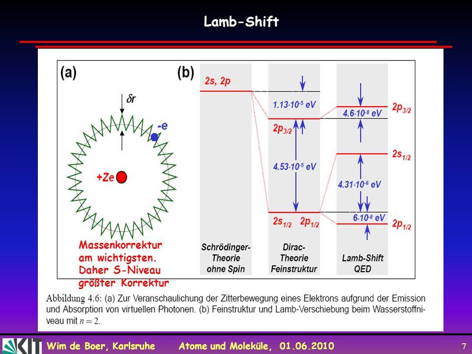 Lamb-Shift Massenkorrektur am wichtigsten. Daher S-Niveau