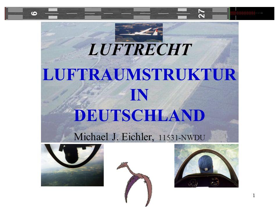 LUFTRECHT LUFTRAUMSTRUKTUR IN DEUTSCHLAND Michael J
