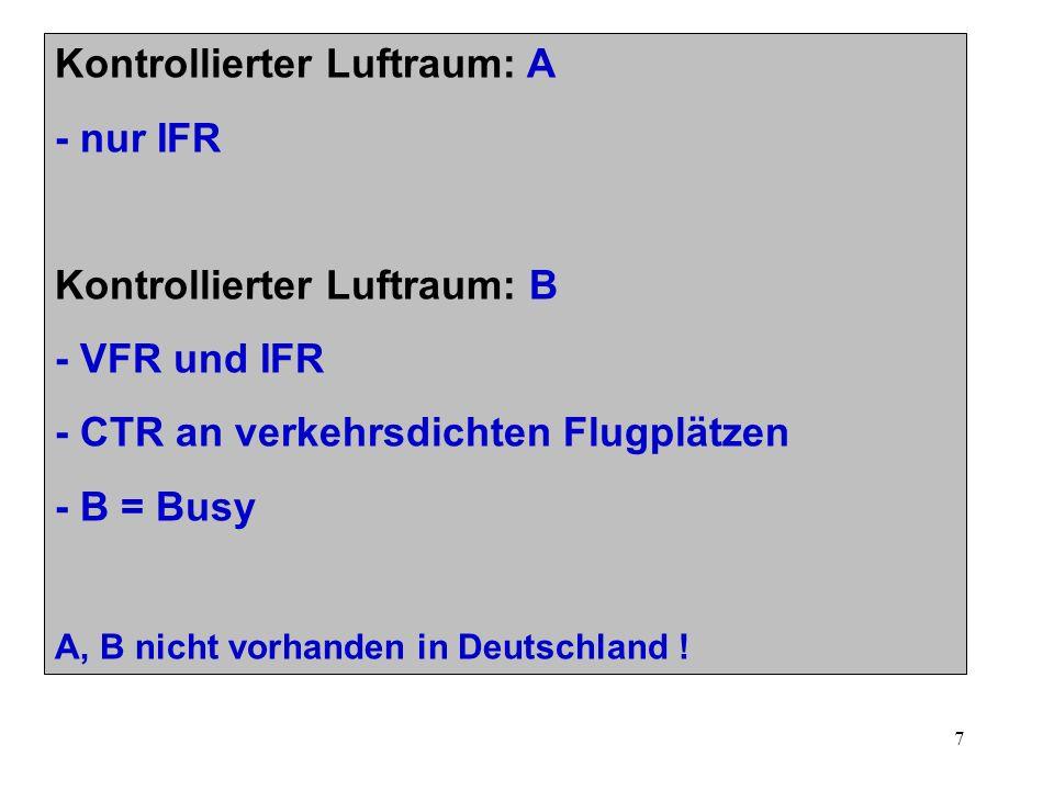 Kontrollierter Luftraum: A - nur IFR