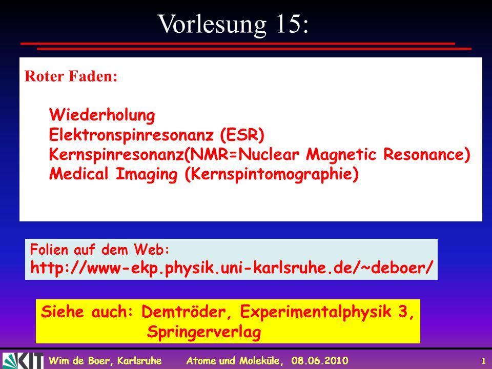Vorlesung 15: Roter Faden: Wiederholung Elektronspinresonanz (ESR)