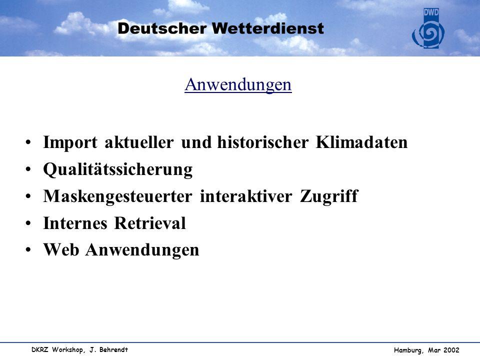 Anwendungen Import aktueller und historischer Klimadaten. Qualitätssicherung. Maskengesteuerter interaktiver Zugriff.
