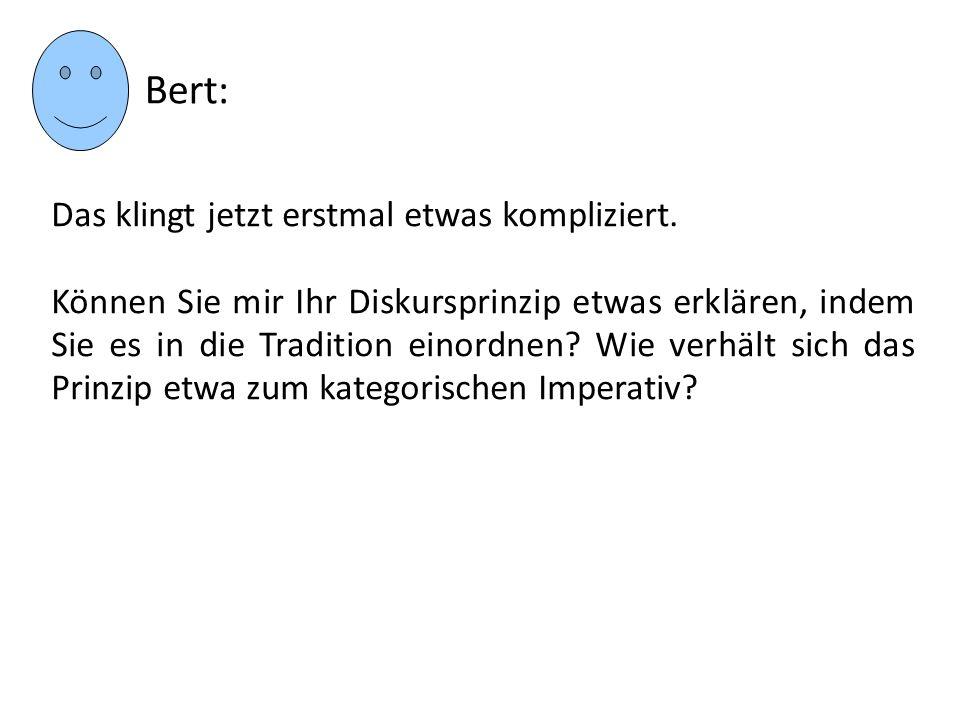 Bert: Das klingt jetzt erstmal etwas kompliziert.