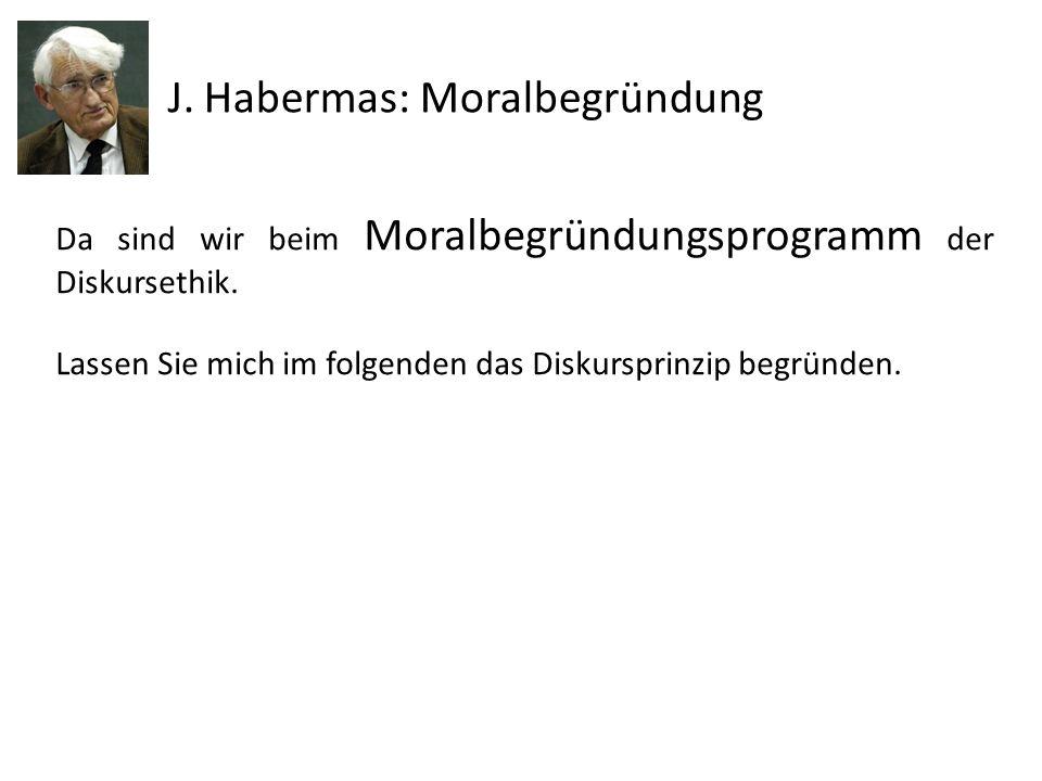 J. Habermas: Moralbegründung