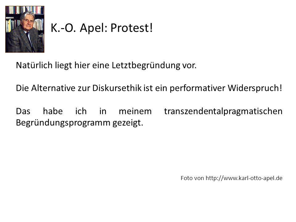 K.-O. Apel: Protest! Natürlich liegt hier eine Letztbegründung vor.