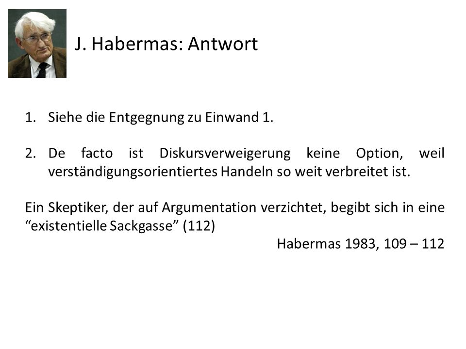 J. Habermas: Antwort Siehe die Entgegnung zu Einwand 1.