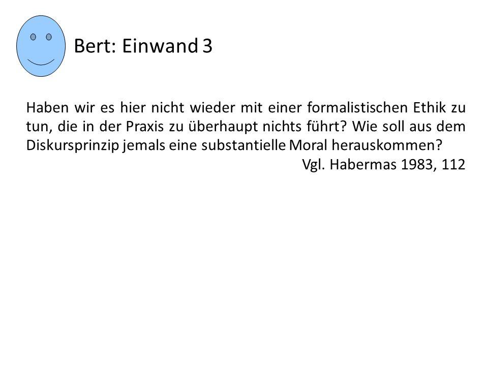 Bert: Einwand 3