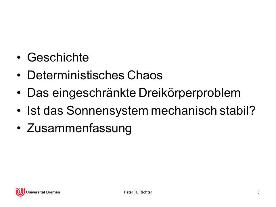 Deterministisches Chaos Das eingeschränkte Dreikörperproblem