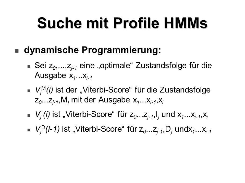Suche mit Profile HMMs dynamische Programmierung: