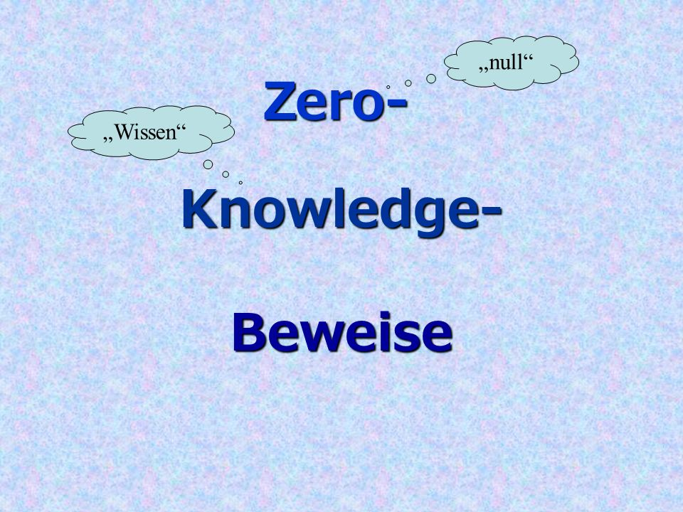 Zero- Knowledge- Beweise