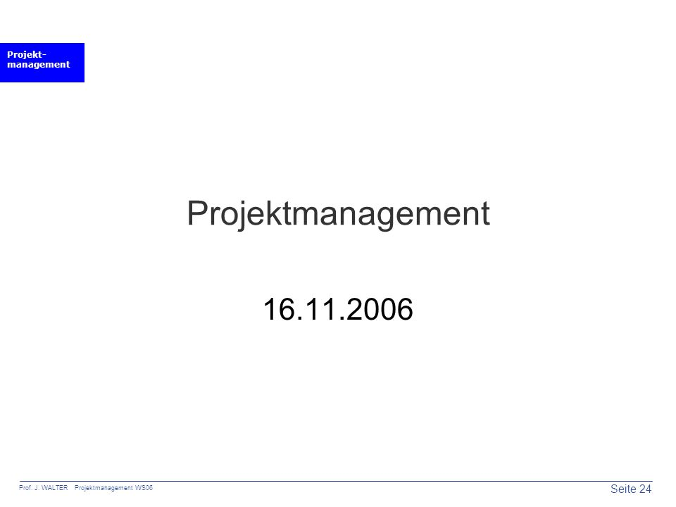 Projektmanagement 16.11.2006