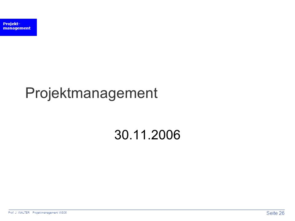 Projektmanagement 30.11.2006