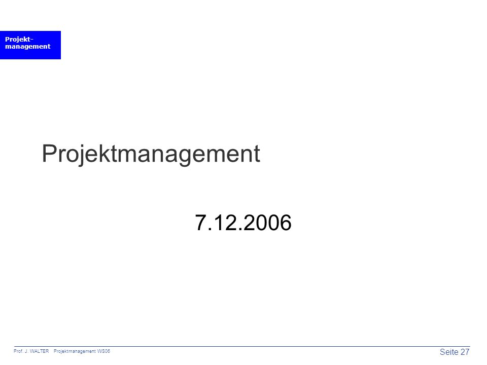 Projektmanagement 7.12.2006