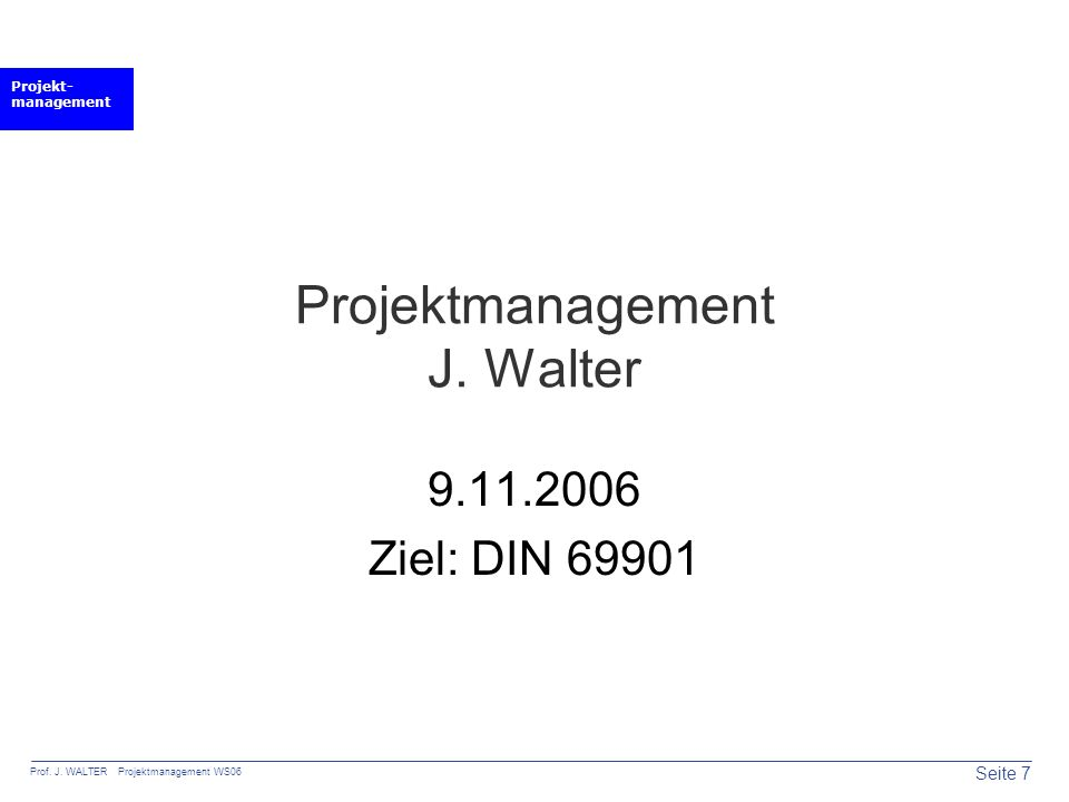 Projektmanagement J. Walter