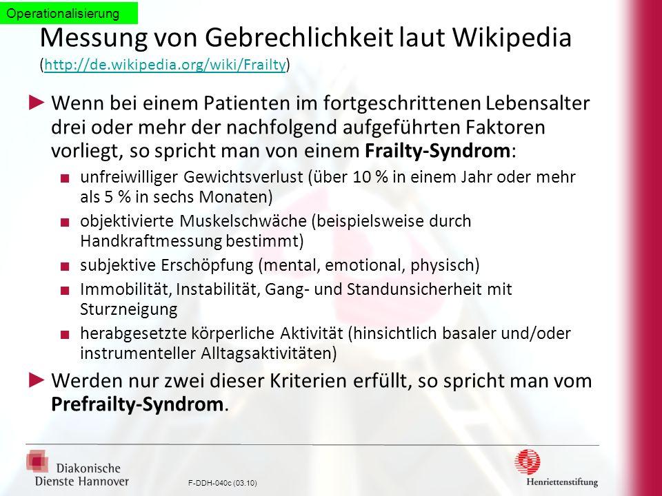 Operationalisierung Messung von Gebrechlichkeit laut Wikipedia (http://de.wikipedia.org/wiki/Frailty)