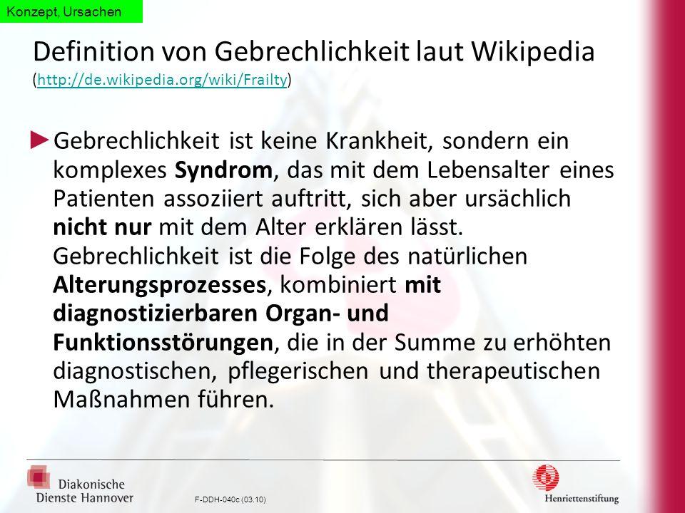 Konzept, UrsachenDefinition von Gebrechlichkeit laut Wikipedia (http://de.wikipedia.org/wiki/Frailty)