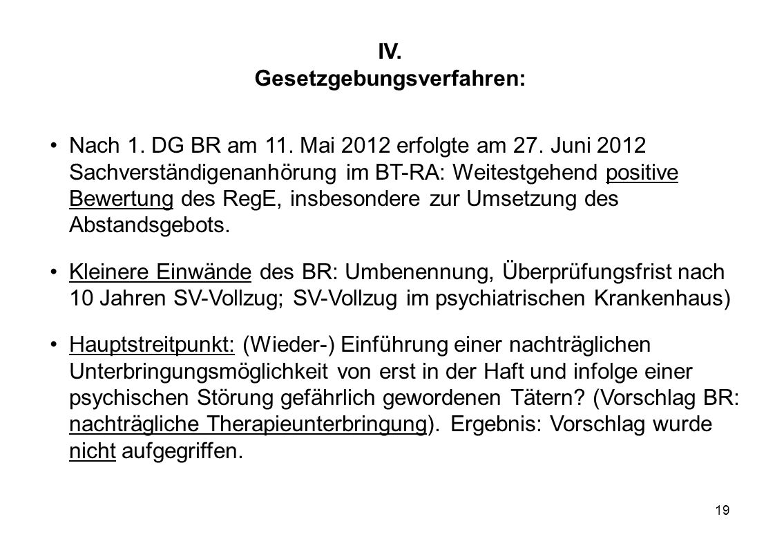 IV. Gesetzgebungsverfahren:
